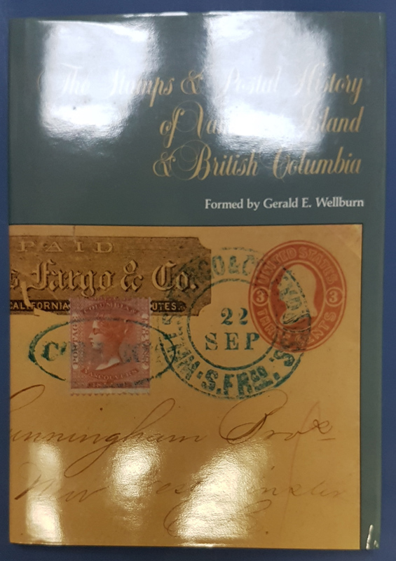 Stamps & Postal History of Vancouver Is. & B.C. colour Gerald Wellburn Book