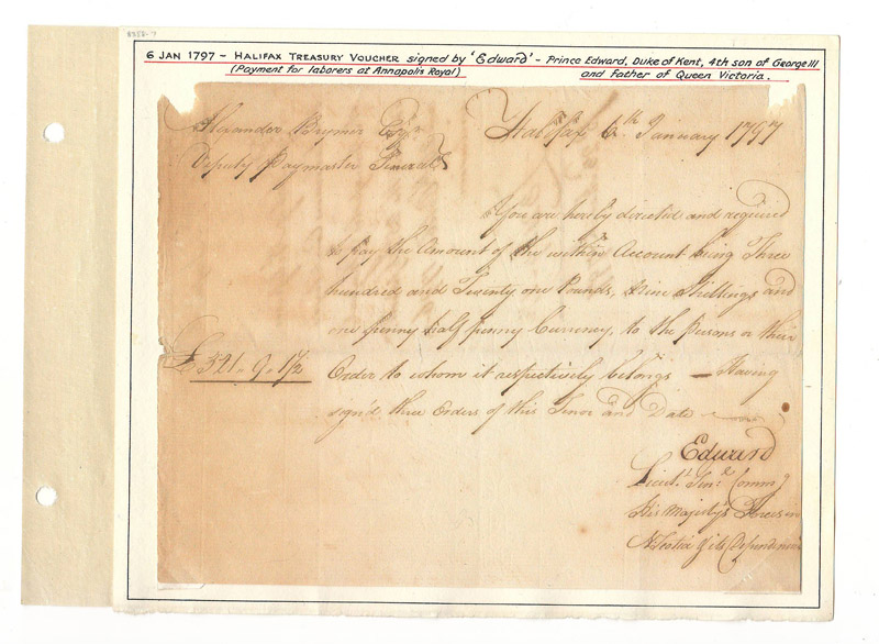 6 Jan 1797 Halifax Treasury Voucher (Payment for laborers at Annapolis Royal )signed by 'Edward' - Prince Edward, duke of Kent, 4th son of George III and father of Queen Victoria